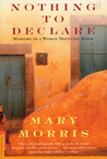 Nothing to Declare: Memoirs of a Woman Traveling Alone