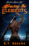 Braving the Elements (Darkness, #2)