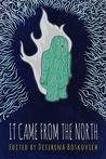 It Came from the North: An Anthology of Finnish Speculative Fiction