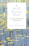 Still Forest Pool: The Insight Meditation of Achaan Chah