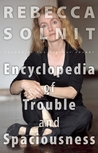 The Encyclopedia of Trouble and Spaciousness