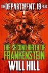 The Second Birth of Frankenstein (The Department 19 Files, #5)