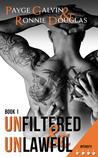 Unfiltered & Unlawful (Unfiltered, #1)