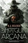 The Shotgun Arcana (Golgotha, #2)