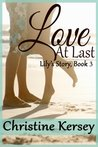 Love At Last (Lily's Story, #3)