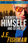 A Danger to Himself and Others (Bomb Squad NYC #1)
