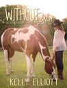 Without You (Love Wanted in Texas, #1)
