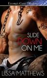 Slide Down on Me