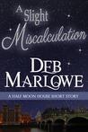 A Slight Miscalculation (Half Moon House #1.6)