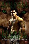Heart of the Warrior (The Tameness of the Wolf #4)