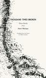Thousand Times Broken: Three Books