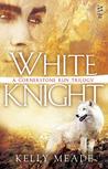 White Knight (Cornerstone Run Trilogy, #3)