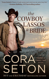 The Cowboy Lassos a Bride (The Cowboys of Chance Creek, #6)