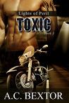 Toxic (Lights of Peril, #3)