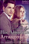 His Absolute Arrangement (Jessika's Love Story: The Billionaire's Continuum, #1)