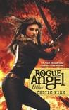 Celtic Fire (Rogue Angel, #50)