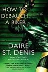 How to Debauch a Biker (Savage Tales, #4)