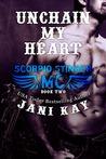 Unchain My Heart (Scorpio Stinger MC, #2)