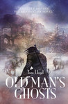 Old Man's Ghosts (The Empire of a Hundred Houses, #2)