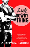 Dirty Rowdy Thing (Wild Seasons, #2)