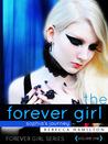 The Forever Girl (The Forever Girl #1)