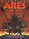 Ares: Bringer of War (Olympians, #7)