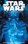 Star Wars Volume 4: A Shattered Hope