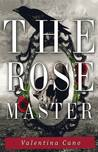 The Rose Master (The Rose Master, #1)