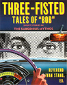 Three-Fisted Tales of
