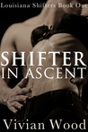 Shifter In Ascent (Louisiana Shifters #1)