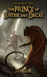 The Prince of Luster and Decay: A Tarnish Prequel