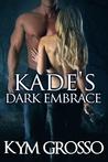 Kade's Dark Embrace (Immortals of New Orleans, #1)