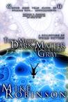 Too Much Dark Matter, Too Little Gray
