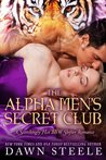 The Alpha Men's Secret Club (The Alpha Men's Secret Club, #1)