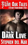 Dark Love: A Story from Bennett Bay