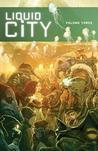 Liquid City, Vol. 3 (Liquid City, #3)