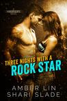 Three Nights with a Rock Star (Half-Life, #1)