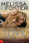 Taken by Love (The Bradens at Trusty #1; The Bradens #7; Love in Bloom #16)