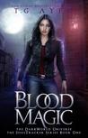 Blood Magic: A SoulTracker Novel #1: A DarkWorld Series