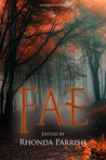 Fae (Rhonda Parrish's Magical Menageries)