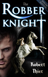 The Robber Knight (The Robber Knight Saga #1)