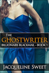 The Ghostwriter (Billionaire Blackmail, #1)