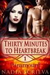 Paramount (Thirty Minutes to Heartbreak, #1)
