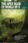 The Apex Book of World SF 3 (Apex Book of World SF #3)