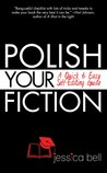 Polish Your Fiction: A Quick & Easy Self-Editing Guide