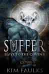 Suffer (Slave to the Coven, #1)