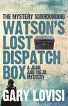 The Mystery Surrounding Watson's Lost Dispatch Box (Juan and Viejo Mystery #1)