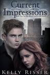 Current Impressions (Never Forgotten, #2)