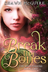 Break My Bones (The Wish Makers, #2)