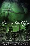 Drawn to You: Volume 1 (Millionaire's Row, #4)